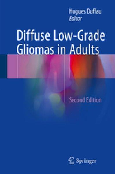 画像1: Diffuse Low-Grade Gliomas in Adults: Natural History, Interaction with the Brain, and New Individualized Therapeutic Strategies,2nd ed. (1)